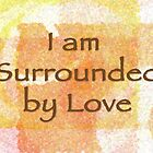 Surrounded by Love by Kelly Gammon