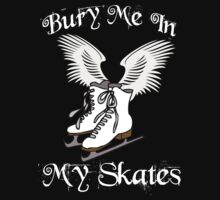 Bury Me In My Skates 2 by dale rogers
