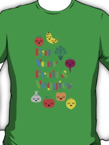 Eat Your Fruit & Veggies lll T-Shirt