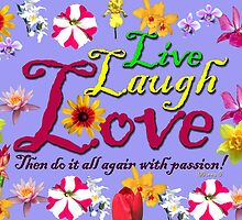 ~Live~Laugh~Love~with passion~ by Donna Keevers Driver