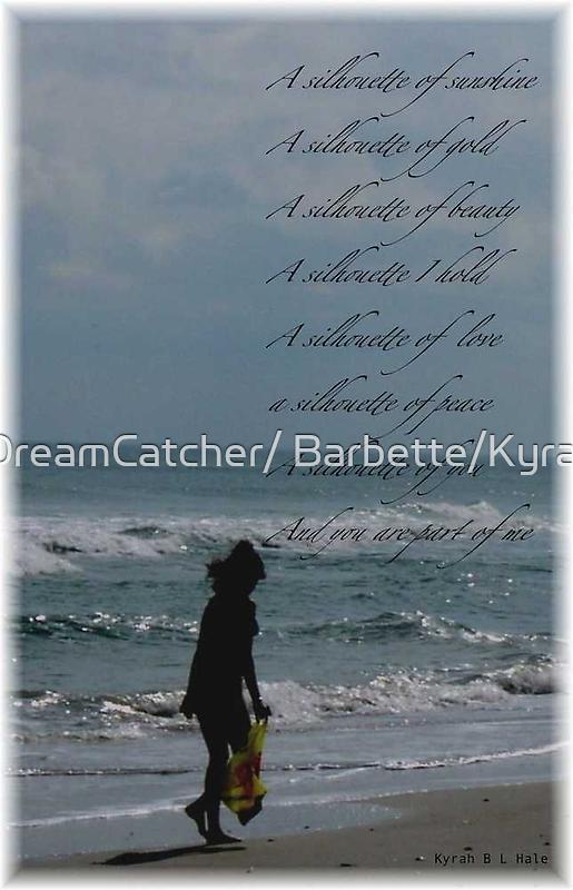 A Silhouette by DreamCatcher/ Kyrah Barbette L Hale