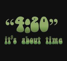 4.20 It's About Time by taiche