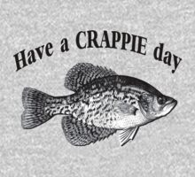 Have a Crappie Day - Fishing T-shirt by Marcia Rubin