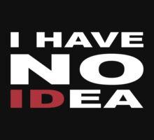 I HAVE NO IDea by eleni dreamel