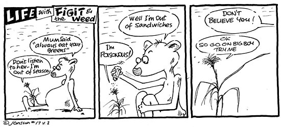 Life with Figit and the Weed. #13  Eat those Greens! by John Sunderland