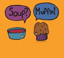 Soup? Muffin! by shandab3ar