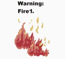 Warning: Fire1. by Rebecca Tripp