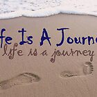 "Life Is A Journey by Lenora ""Slinky"" Regan"