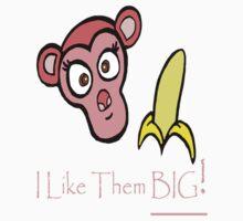 I Like Them Big Monkey - For Girls #1 by AlejandroDeLeon