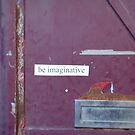 Be Imaginative by EtiKat