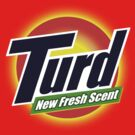 Turd New Fresh Scent by crazytees