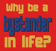 Why Be a Bystander? by PharrisArt