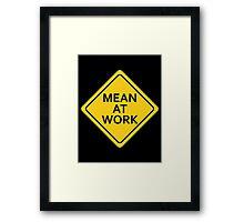 Mean At Work Framed Print