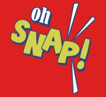 oh SNAP! by red addiction