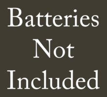 Batteries not Included by OrsonKent
