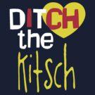 Ditch The Kitsch by Denis Marsili - DDTK