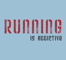 Running is Addictive by Kristy Spring-Brown