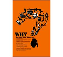 I am asking why? Photographic Print
