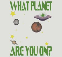 What Planet Are You On? (2nd Edition) by Kyle Bustamante