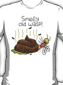 "Willy Bum Bum - ""Smelly Old Wasp!"" T-Shirt"