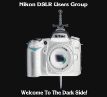 Nikon D90 Welcome to the Dark Side - Nikon DSLR Users Group Shirt by Paul Gitto