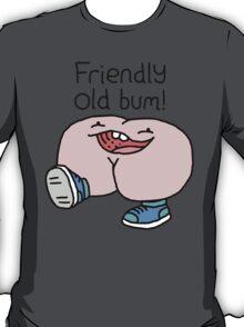 "Willy Bum Bum - ""Friendly Old Bum!"" T-Shirt"