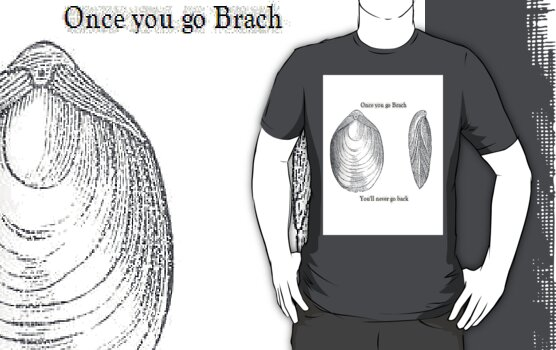 Once you go Brach by Scienceguy