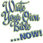 Write Your Own Bible...Now! by Paul  Reynolds