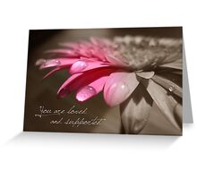 You Are Loved And Supported Greeting Card
