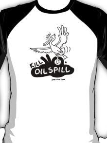 Kill Oil Spill T-Shirt