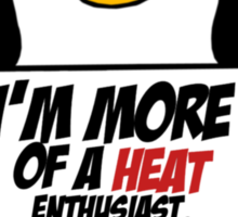 Sarcastic Penguin - The Heat Sticker