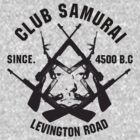 Club Samurai by LevingtonRoad