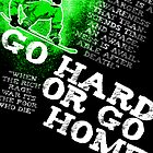 Go Hard Or Go Home by Liam Fry