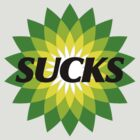 BP SUCKS by Tim Mannle