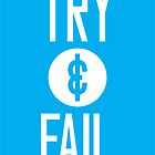 Try & Fail by Reuben Whitehouse