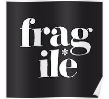 fragile* Poster