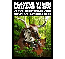 PLAYFUL VIXEN ROLLS OVER TO GIVE VERY HORNY TEXAN STUD TRULY INSPIRATIONAL HEAD Photographic Print