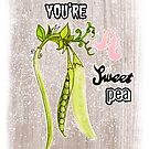 You're A Sweet Pea by burntfeather