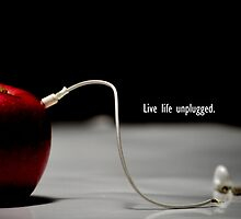 Live Life.  Unplugged. by Courtney Tomey