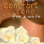 Step Out of Your Comfort Zone For A While  Vicki Ferrari by Vicki Ferrari