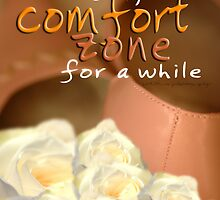 Step Out of Your Comfort Zone For A While © Vicki Ferrari by Vicki Ferrari