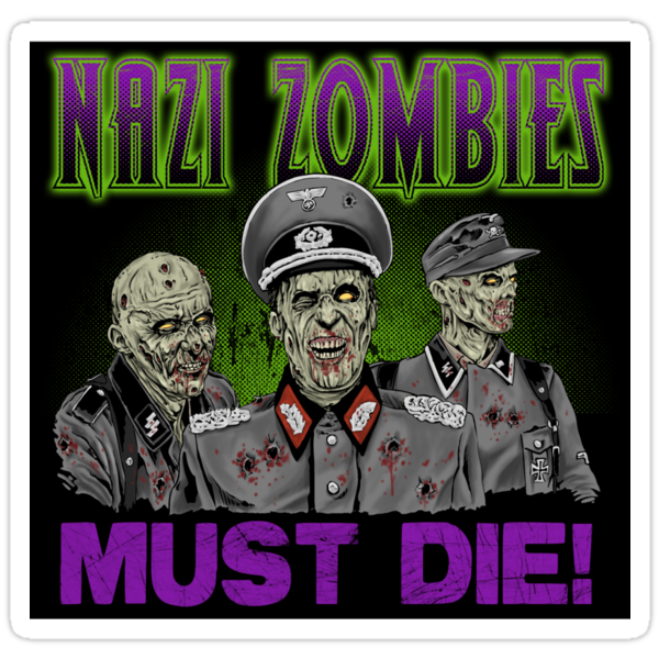 Nazi Zombies Must Die! Sticker by ShantyShawn