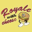 Royale With Cheese by mr-tee