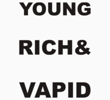 Young Rich & Vapid by Ant Wyant