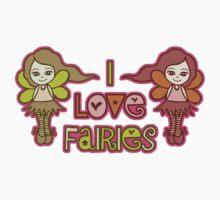 I Love Fairies by Amy-lee Foley