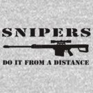 Snipers do it from a distance by badkarma