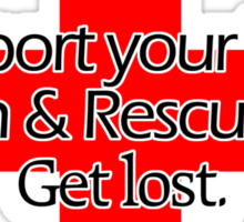 Support your local Search & Rescue Unit. Get lost. Sticker