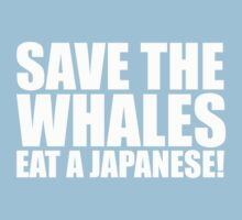 Save the Whales - Eat A Japanese! by Roll6