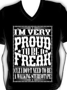Proud to be a freak - White T-Shirt
