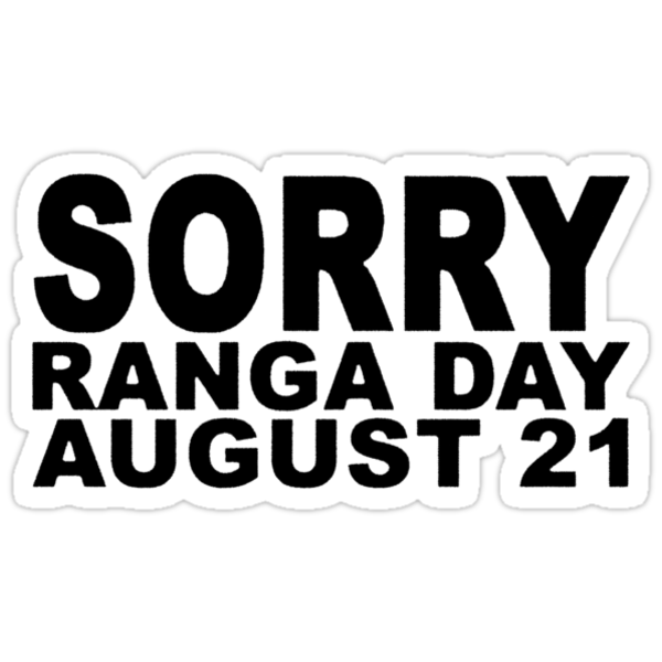 Sorry Ranga Day by loganhille
